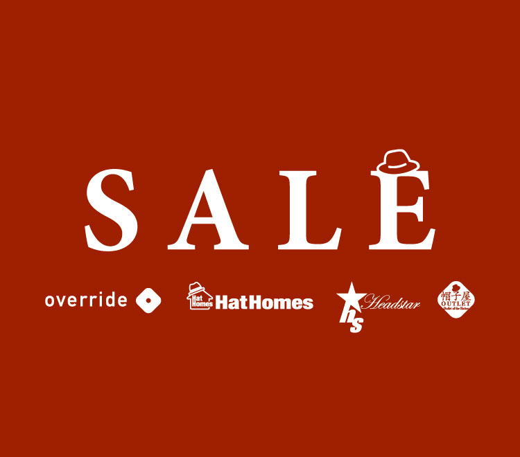 SUMMER SALE of override, Hat Homes, HEADSTAR and 帽子屋OUTLET