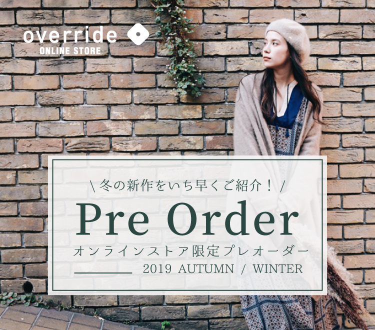 override AUTUMN & WINTER PRE-ORDER