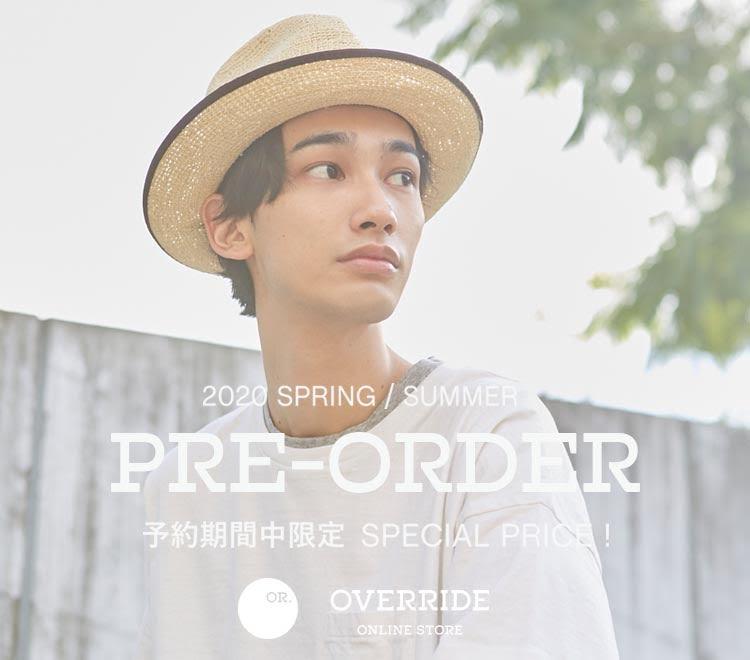 override 2020 Spring & Summer PRE-ORDER